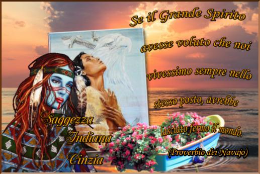 Saggezza Indiana - Se il Grande Spirito avesse voluto che noi vivessimo  sempre nello stesso posto, avrebbe lasciato fermo il mondo. (Proverbio dei  Navajo)